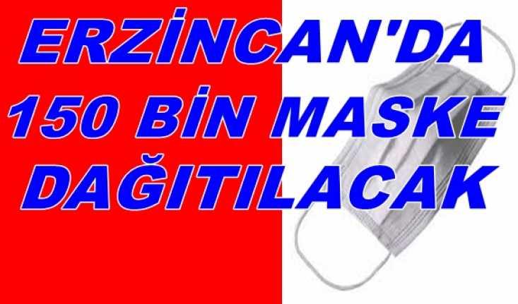 Erzincan'da 150 Bin maske dağıtılacak