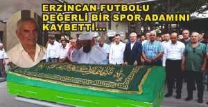 Erzincan Değerli Bir Spor Adamını Kaybetti