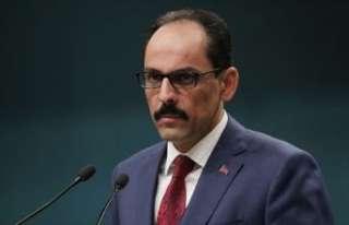 Cumhurbaşkanlığı Sözcüsü Kalın: Afrin harekatı...